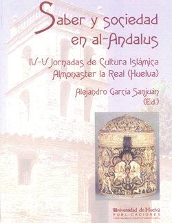 Saber Y Sociedad En Al-andalus (iv-v Jornadas De Cultura Islamica Almoster La Real (huelva)) por Alejandro (ed.) Garcia Sanjuan epub