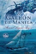 El Galeon De Manila por Manuel Lozano Leyva epub