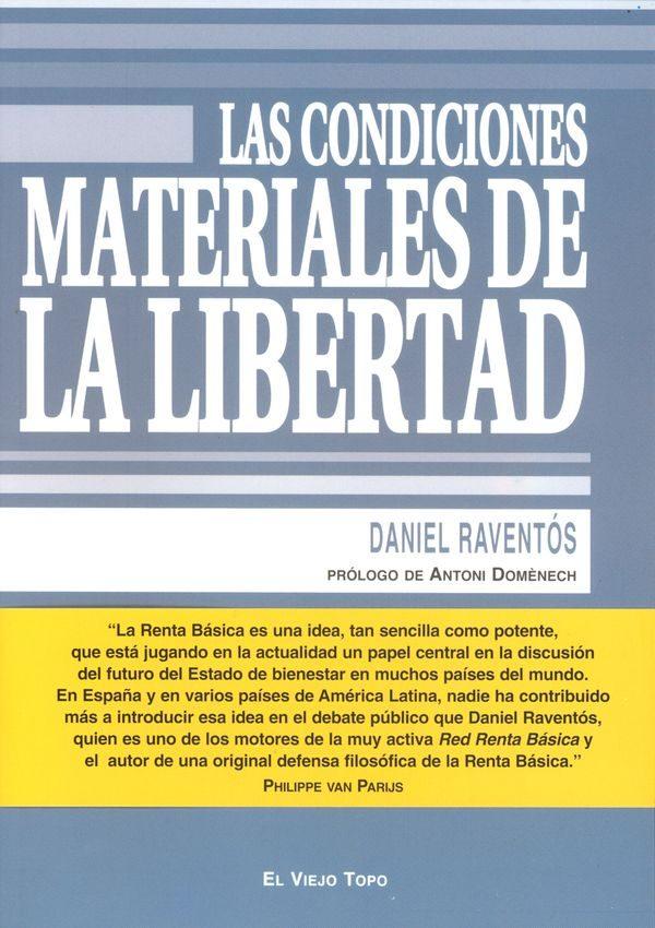 Las Condiciones Materiales De La Libertad (el Viejo Topo) por Daniel (coord.) Raventos epub