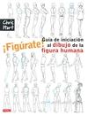 FIGURATE! GUIA DE INICIACION AL DIBUJO DE LA FIGURA HUMANA ...
