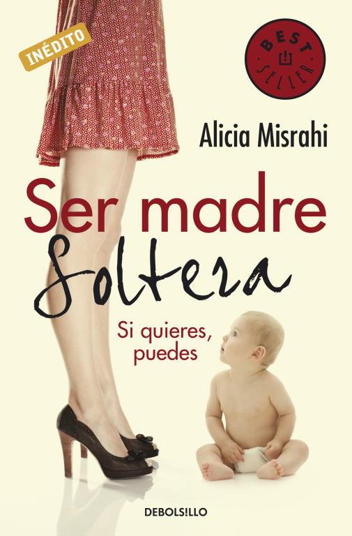 Ser Madre Soltera Alicia Misrahi Comprar Libro 9788499080215