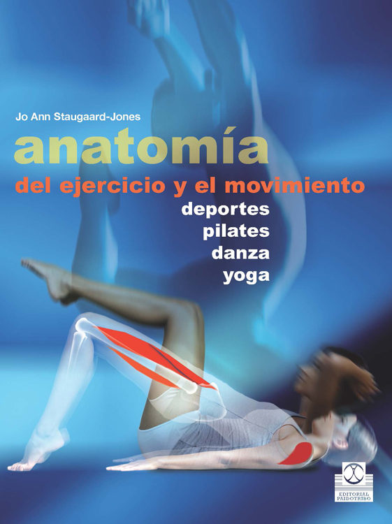 ANATOMIA DEL EJERCICIO Y EL MOVIMIENTO: DEPORTES, PILATES, DANZA ...