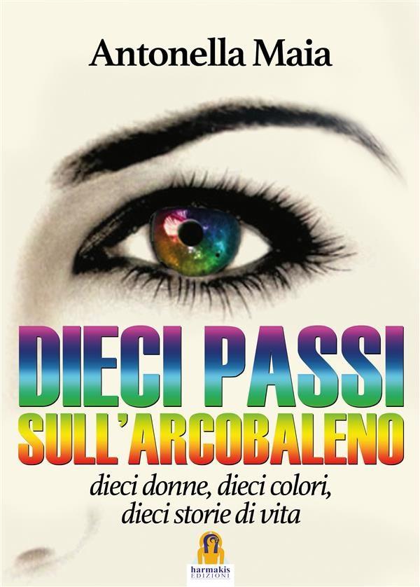 dieci passi sull'arcobaleno (ebook)-9788885519015