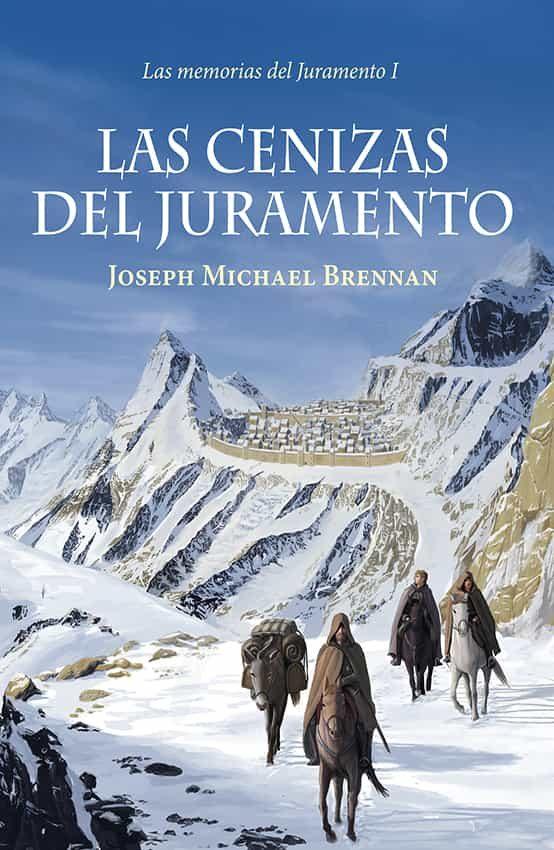 Las Cenizas Del Juramento (memorias Del Juramento 1)   por Joseph Michael Brennan