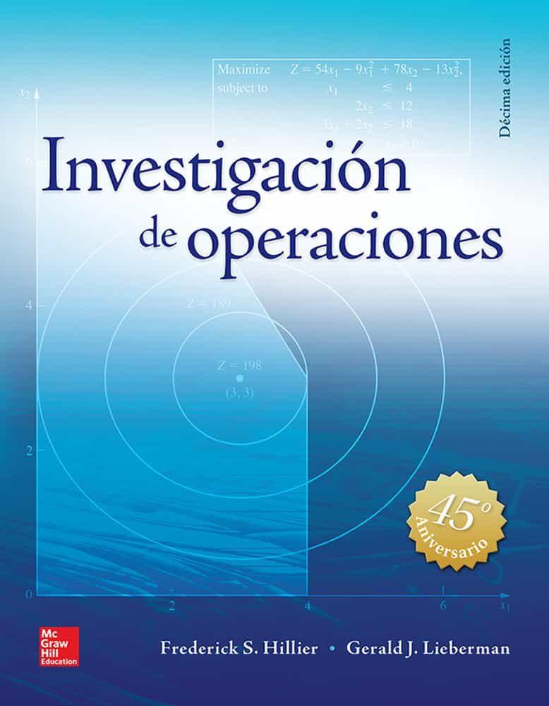 Investigacion De Operaciones (10ª Ed.) por Frederick S. Hillier;                                                           Gerald J. Lieberman