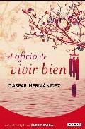 El Oficio De Vivir Bien por Gaspar Hernandez