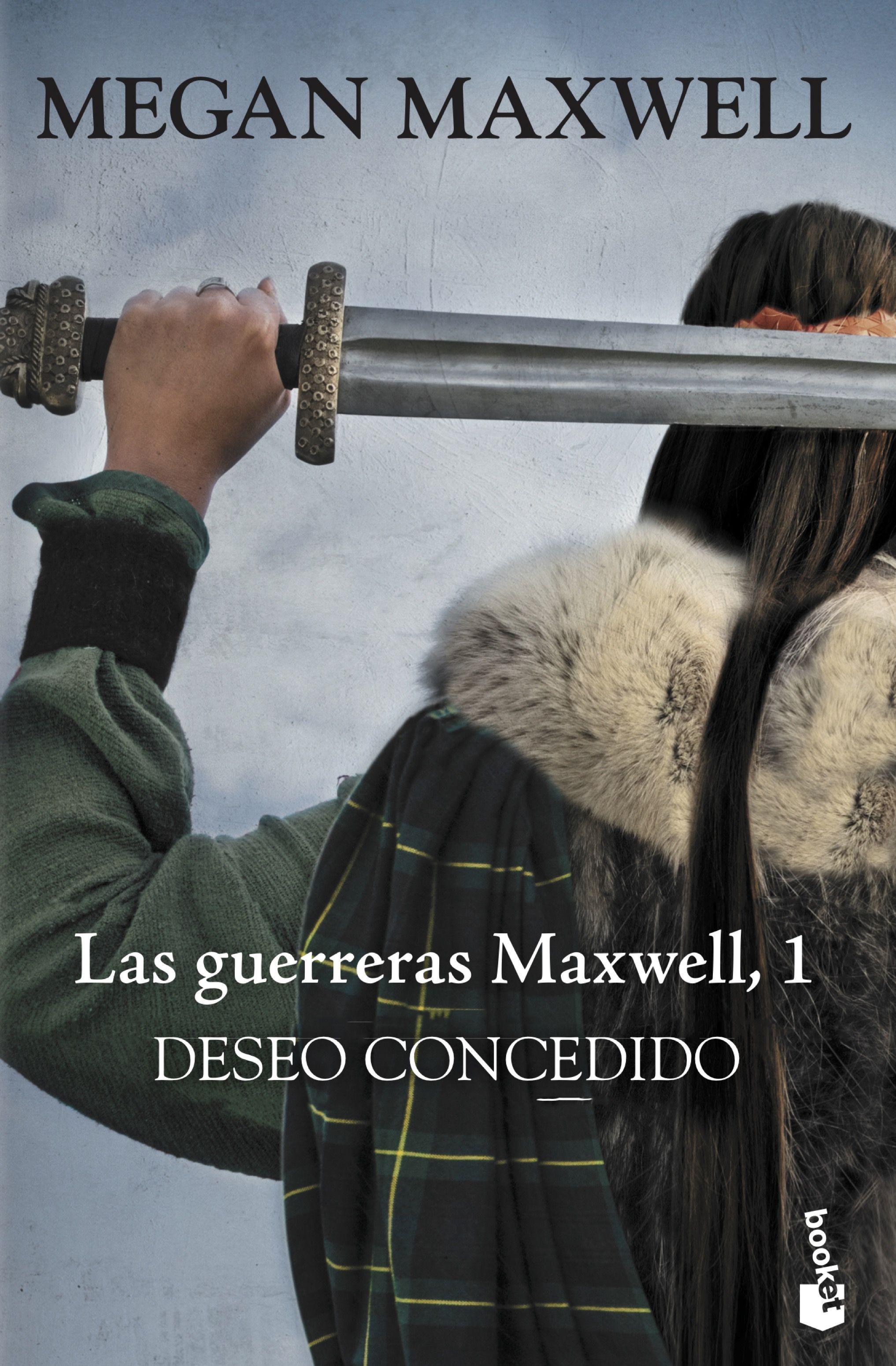 deseo concedido  (las guerreras maxwell, 1)-megan maxwell-9788408181125