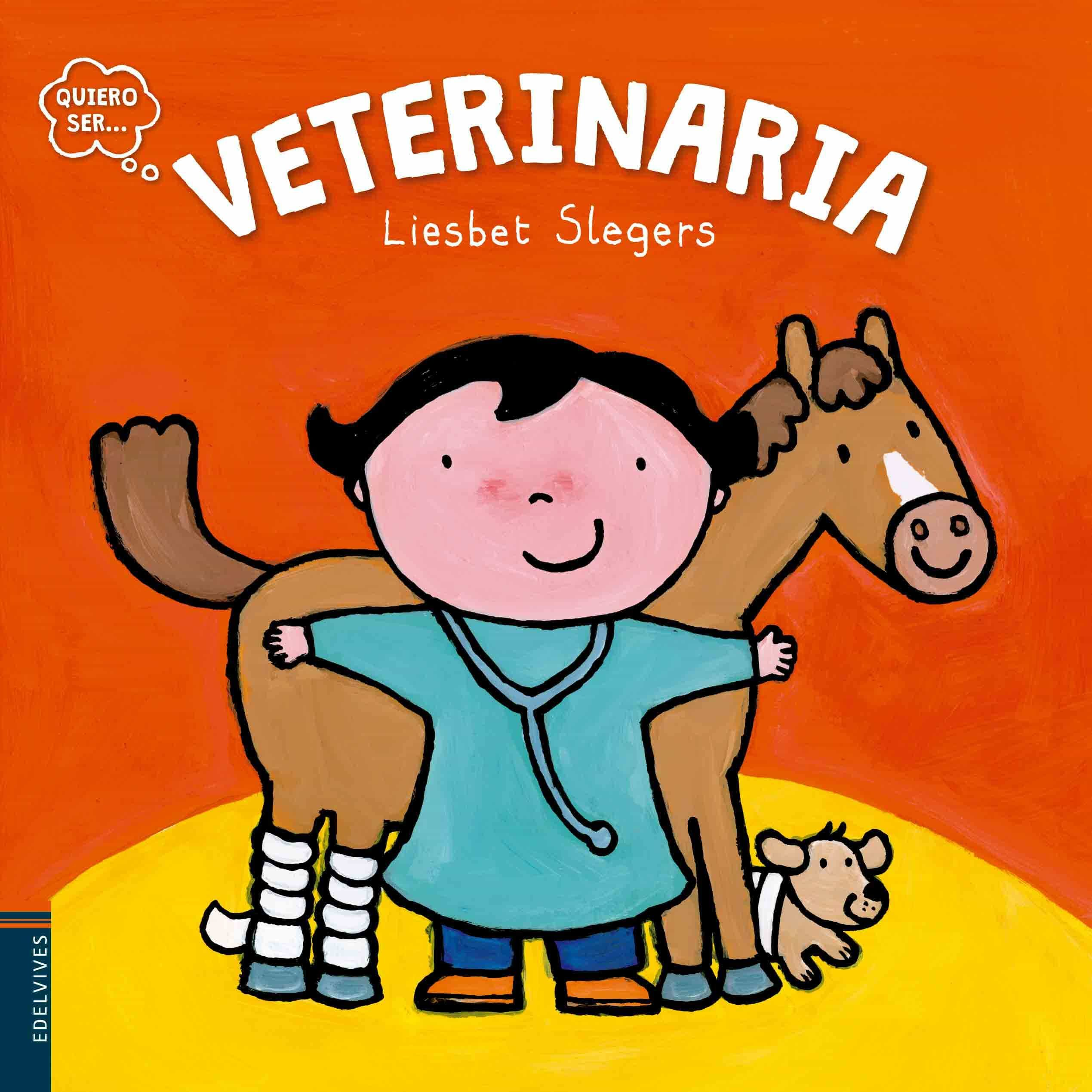 VETERINARIA (QUIERO SER) | LIESBET SLEGERS | Comprar libro 9788414001325
