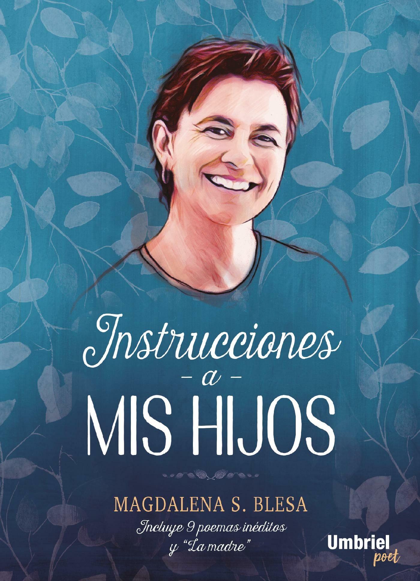 Instrucciones A Mis Hijos   por Magdalena S. Blesa