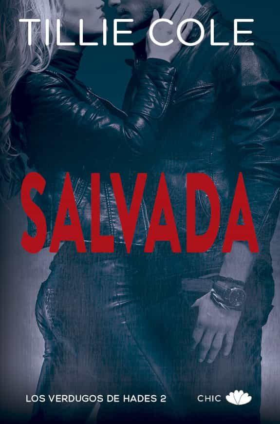 Salvada (saga Los Verdugos De Hades 2) por Tillie Cole