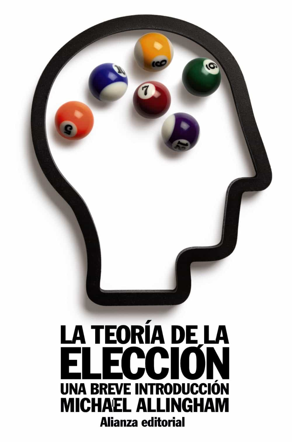la teoria de la eleccion: una breve introduccion-michael allingham-9788420652825