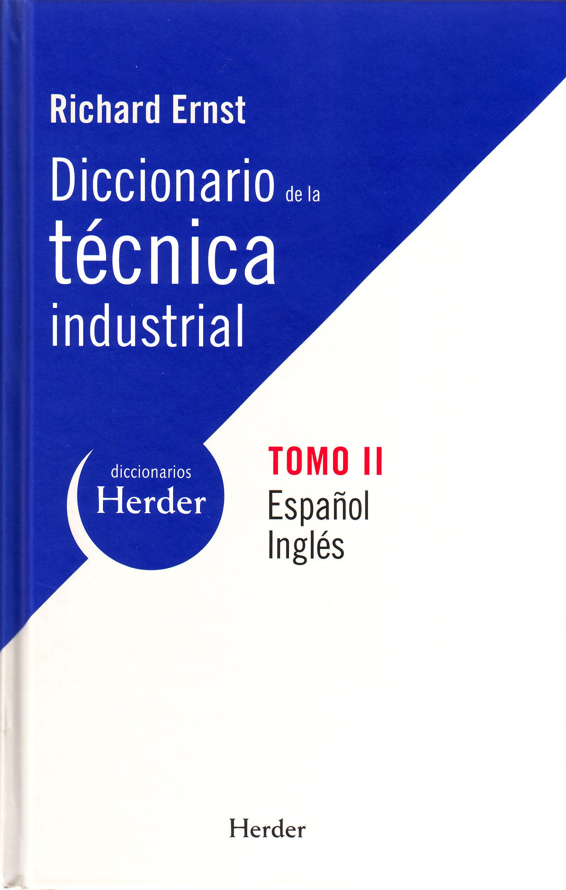 Diccionario De La Tecnica Industrial Ii (ed. Bilingüe Español-ing Les) por Richard Ernst epub