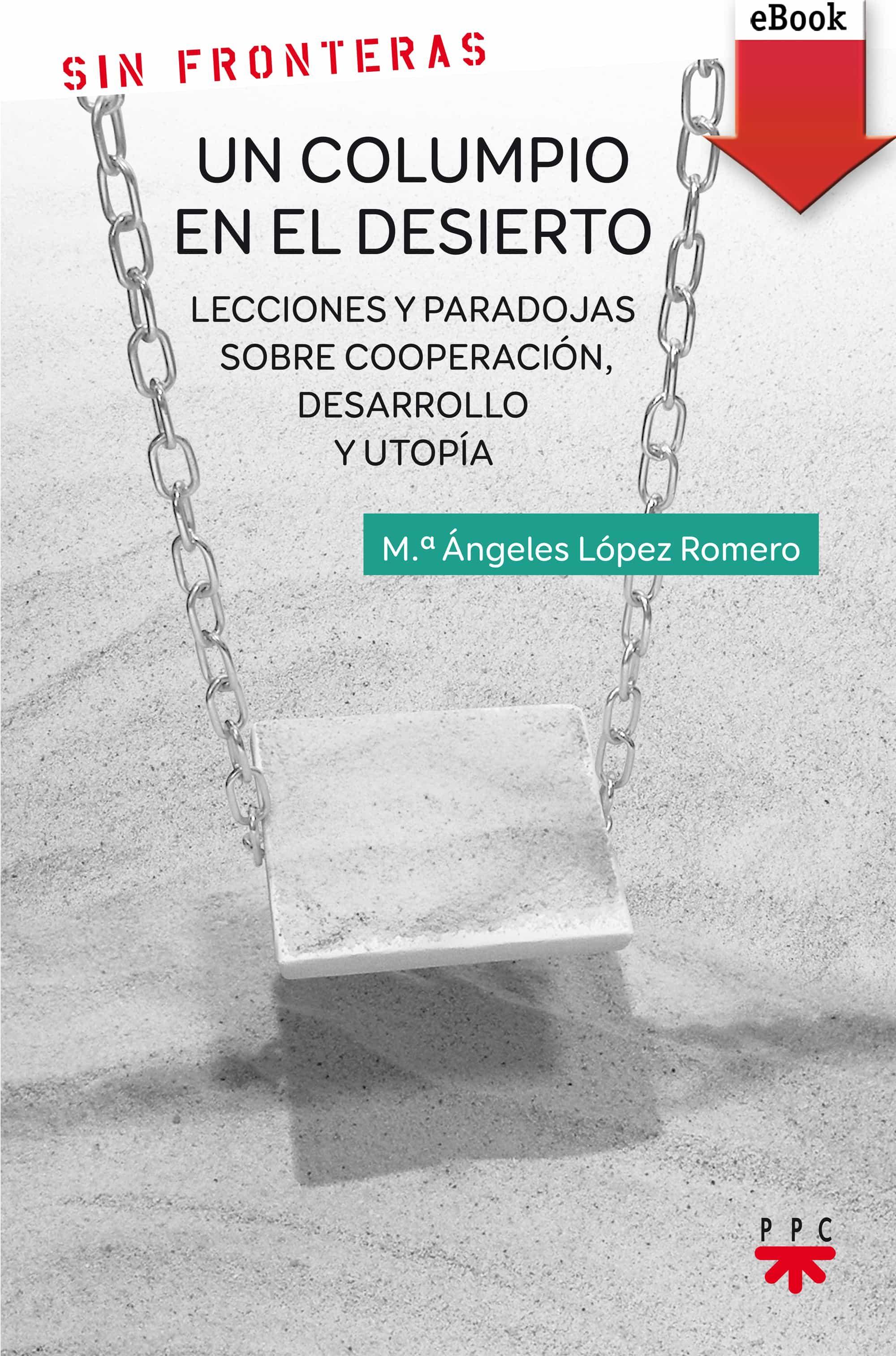 Un Columpio En El Desierto    por López Romero María Ángeles epub