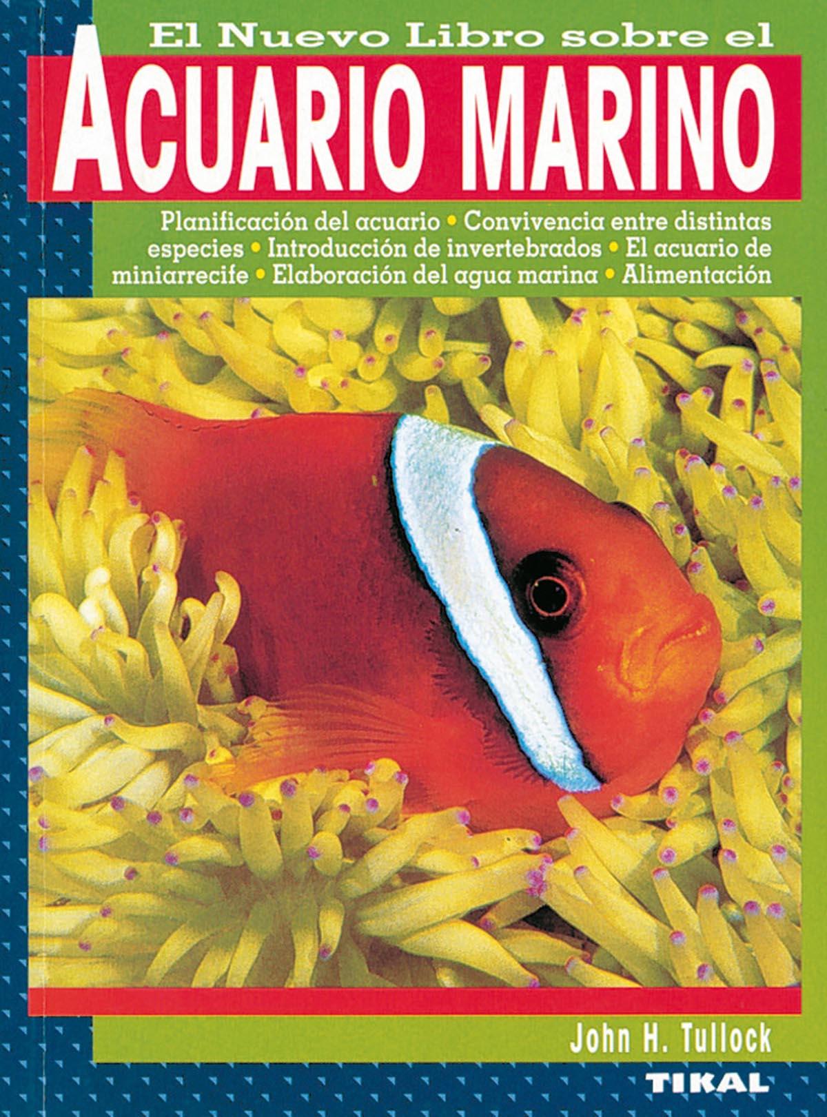 el nuevo libro sobre el acuario marino-john h. tullock-9788430598625