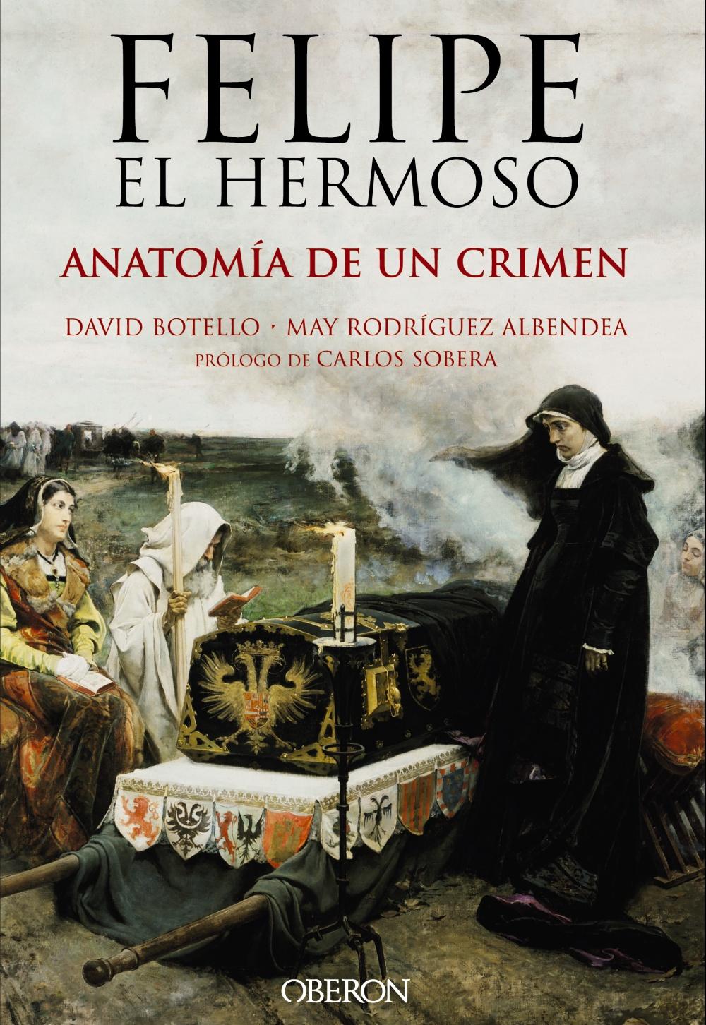 FELIPE EL HERMOSO: ANATOMIA DE UN CRIMEN | DAVID BOTELLO MENDEZ ...