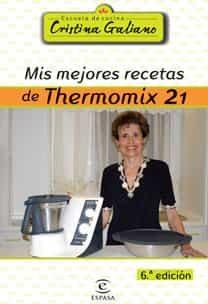 Mis Mejores Recetas Con Thermomix 21 (6ª Ed.) por Cristina Galiano epub