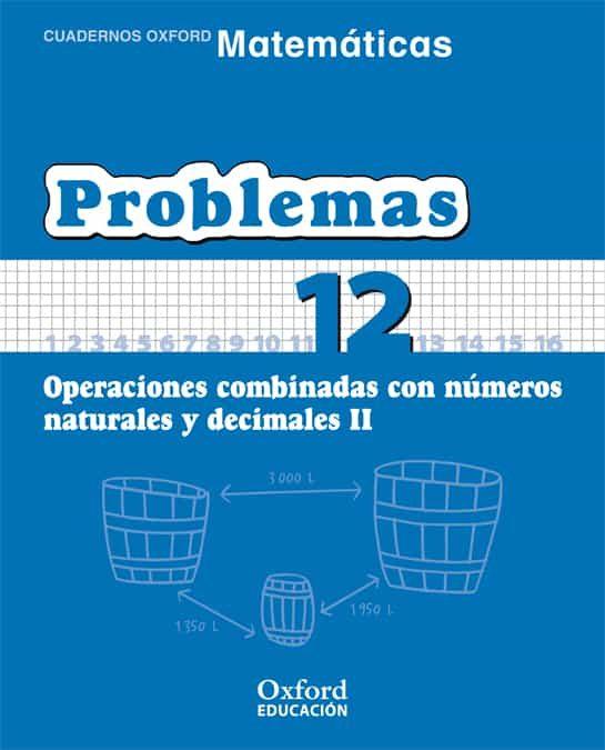 Cuaderno Matematicas: Problemas 11: Operaciones Combinadas Con Nu Meros Naturales Y Decimales (ii) (educacion Primaria) por Vv.aa. epub