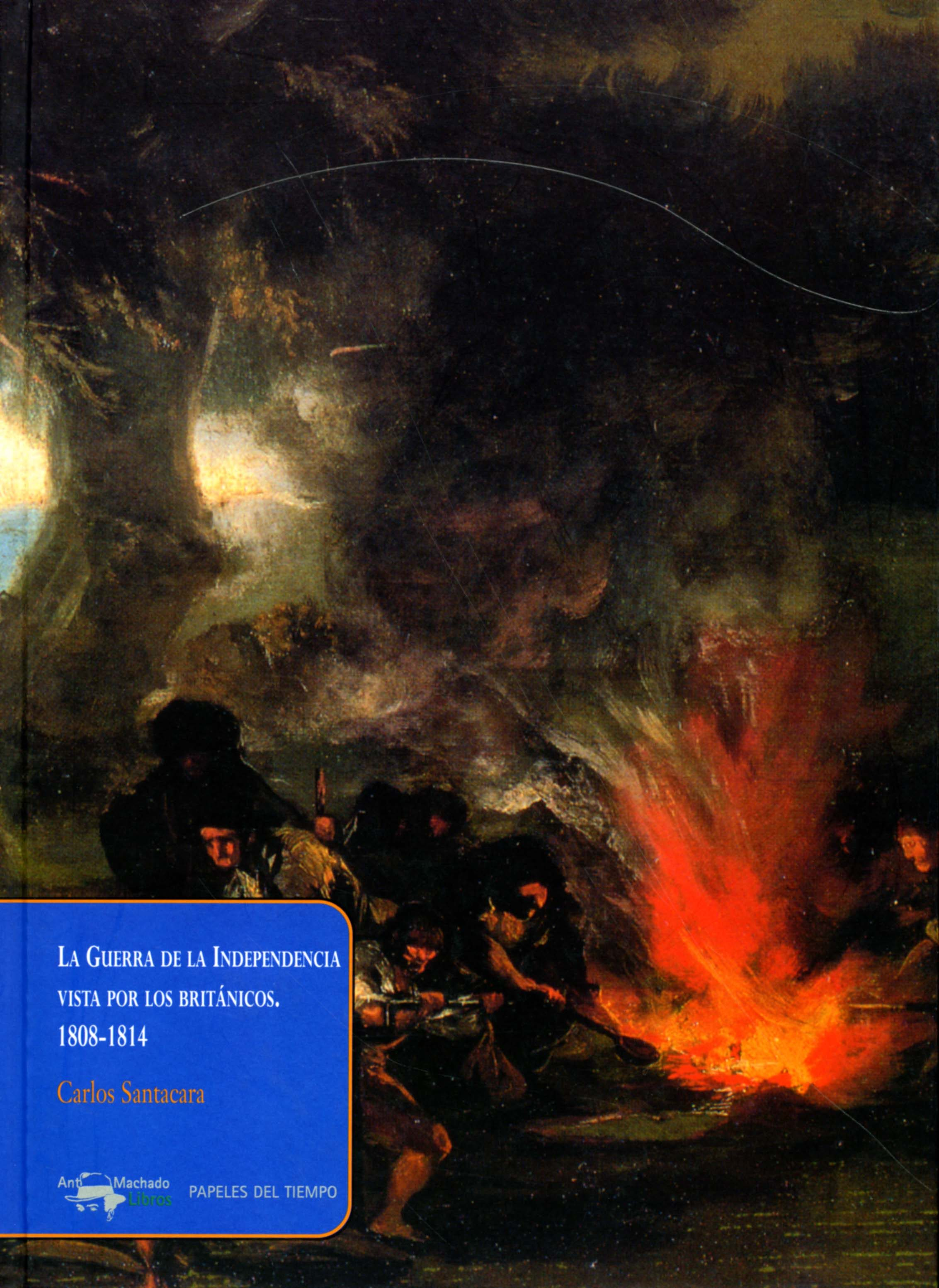 La Guerra De La Independencia Vista Por Los Britanicos, 1808-1814 por Carlos Santacara