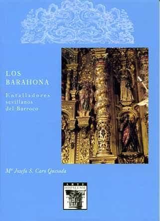 Los Barahona. Entalladores Sevillanos Barrocos por Vv.aa.