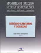 Derecho Sanitario Y Sociedad: Manuales De Direccion Medica Y Gest Ion Clinica por Jose Maria Antequera Vinagre epub