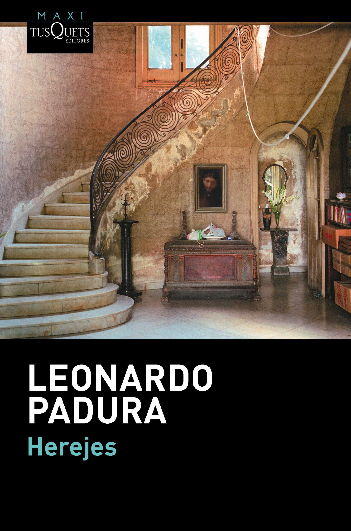HEREJES | LEONARDO PADURA | Comprar libro 9788483839225