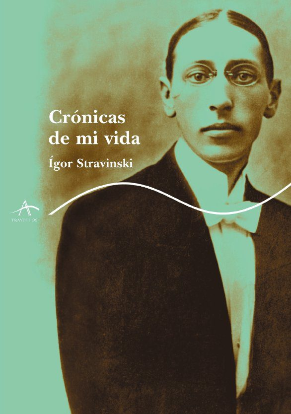 Cronicas De Mi Vida por Igor Stravinski