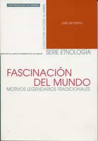 Fascinacion Del Mundo: Motivos Legendarios Tradicionales por Jose Luis Puerto Gratis