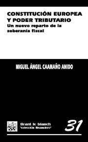 Constitucion Europea Y Poder Tributario por Miguel Angel Caamaño Anido Gratis