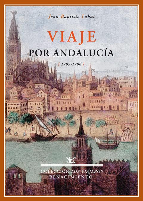 Viaje Por Andalucia por Jean-baptiste Labat epub