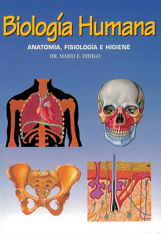 BIOLOGIA HUMANA: ANATOMIA, FISIOLOGIA E HIGIENE | MARIO E. DIHIGO ...