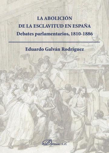 la abolición de la esclavitud en españa. debates parlamentarios 1810-1886 (ebook)-eduardo galvan rodriguez-9788490852125