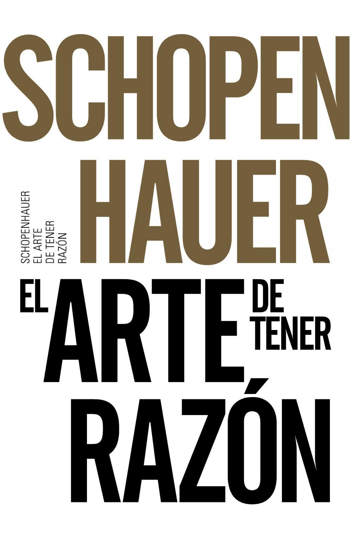 el arte de tener razon-arthur schopenhauer-9788491042525