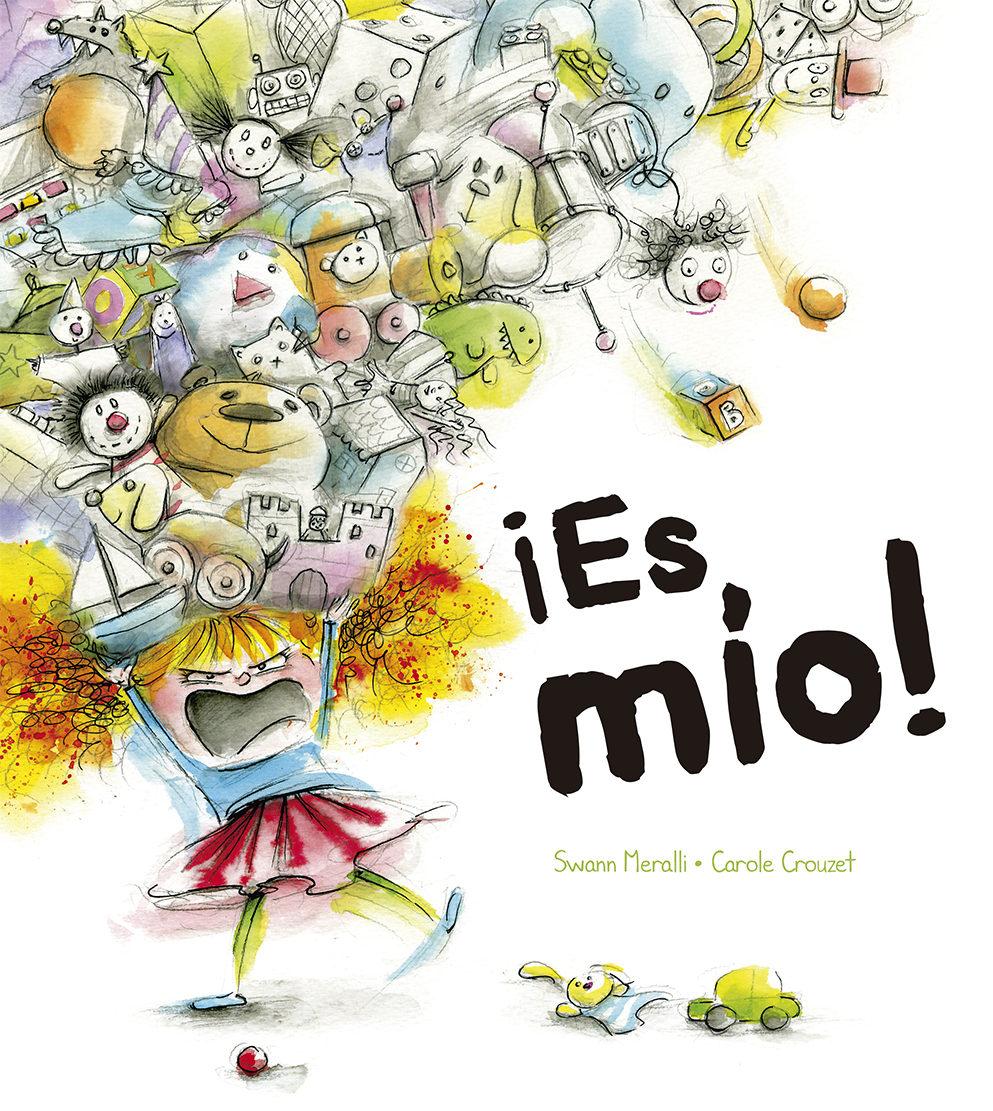 ¡es Mio! por Swan Meralli;                                                           Carole Crouzet