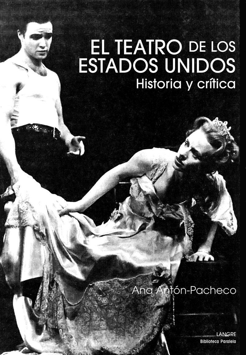 El Teatro De Los Estados Unidos: Historia Y Critica por Ana Anton-pacheco Gratis