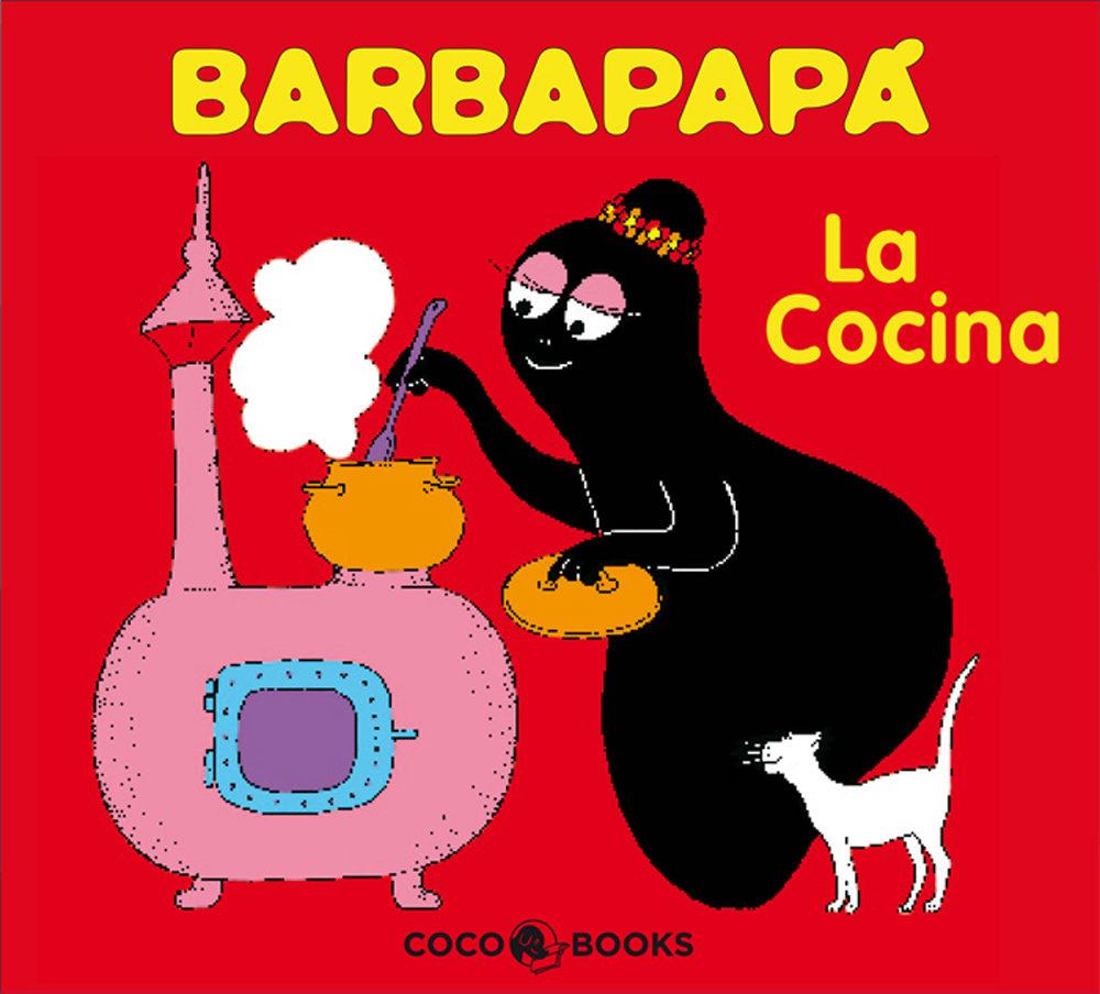 Barbapapa: La Cocina por Annette Tison;                                                                                    Talus Taylor