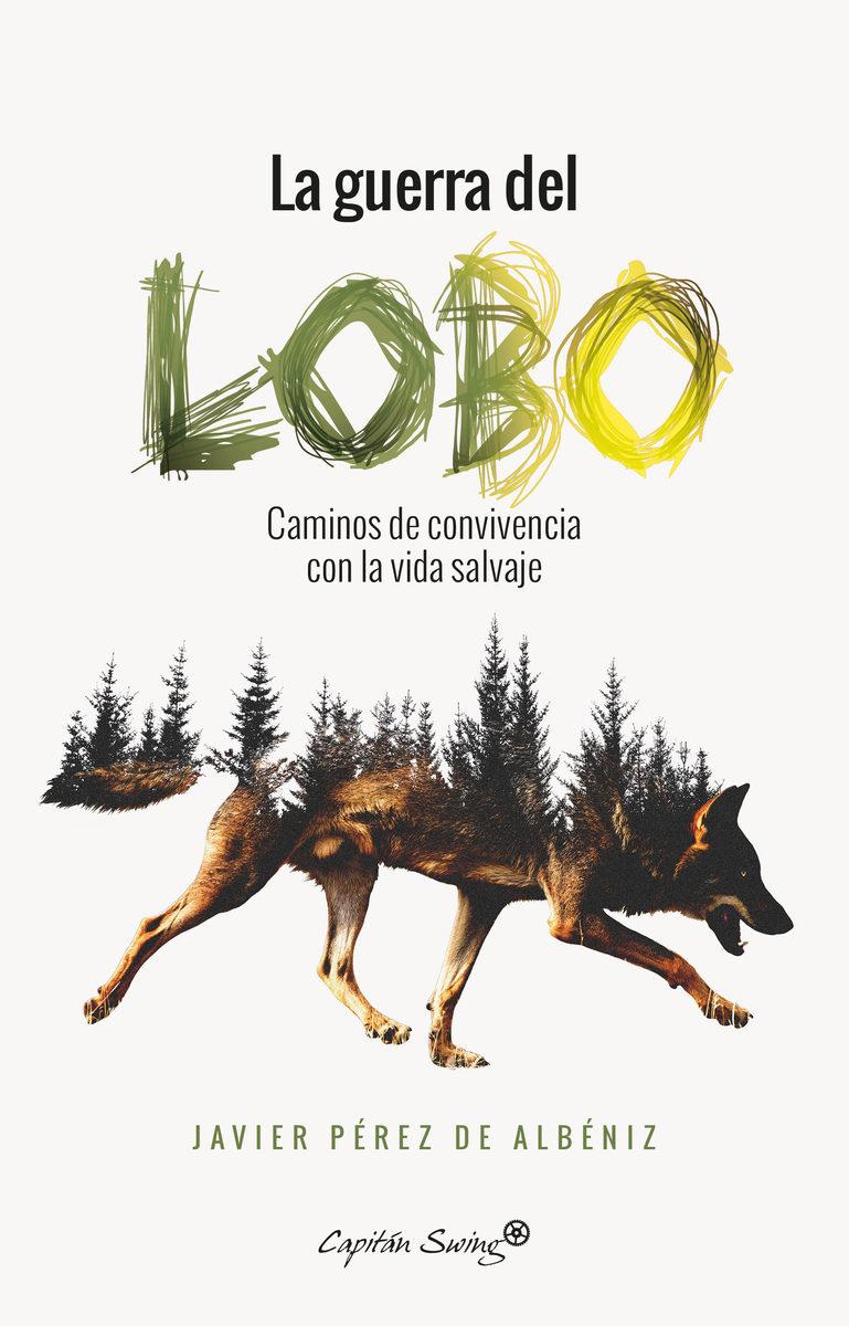 la guerra del lobo-javier perez de albeniz-9788494740725