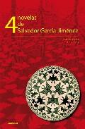 4 Novelas De Salvador Garcia Jimenez por Ricardo Escavy Zamora
