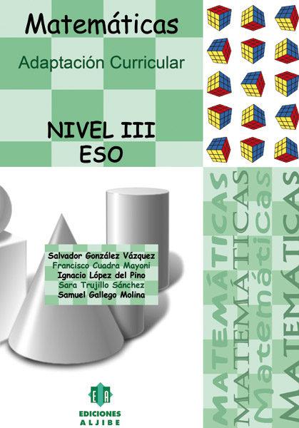 Matematicas. Adaptacion Curricular. Nivel 3º Eso por Salvador Gonzalez Vazquez;                                                                                                                                                                                                          Ignacio Lopez Del Pi