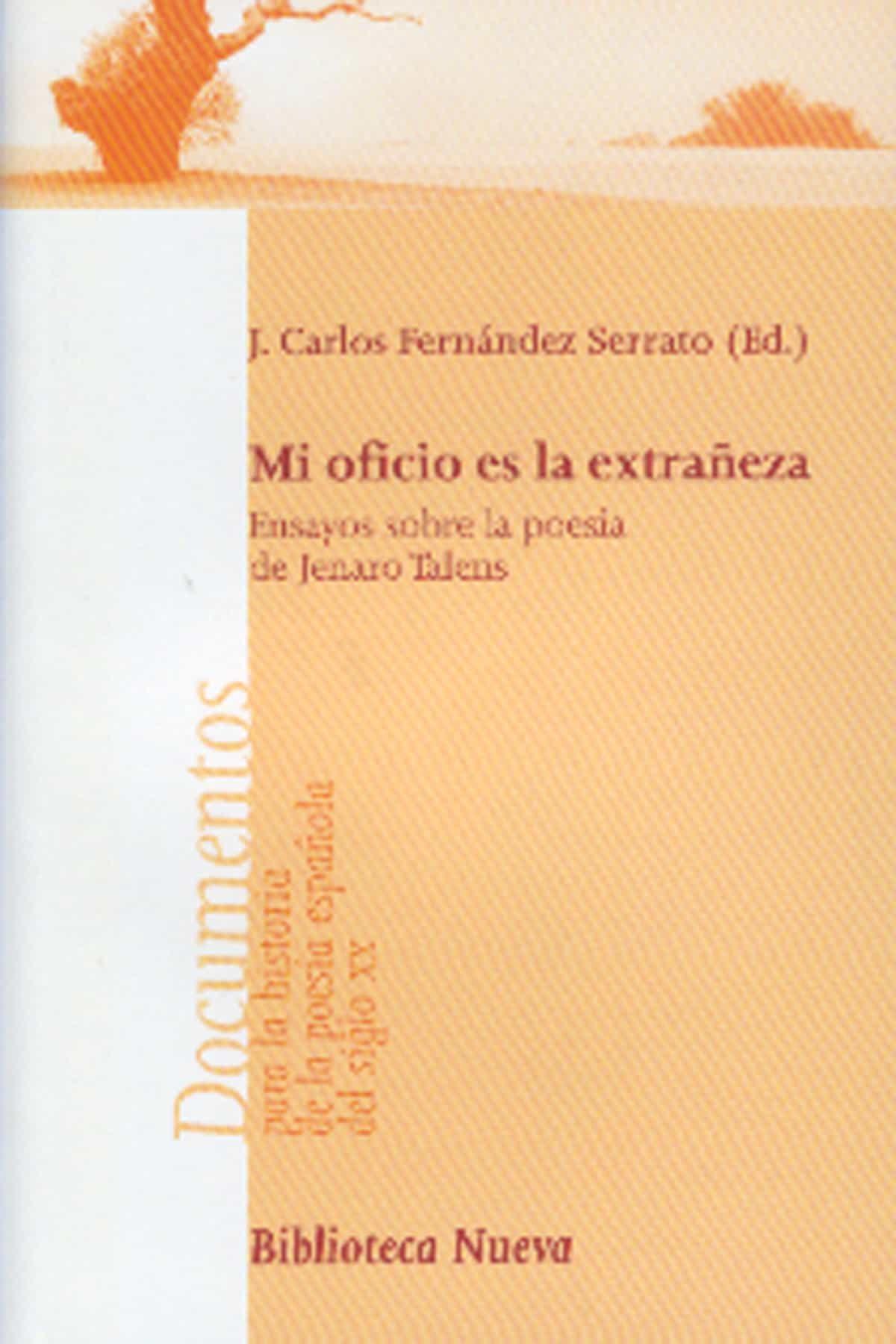 Mi Oficio Es La Extrañeza por Juan Carlos Fernandez Serrato epub