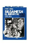 Gilgamesh El Inmortal. Hora Cero por Lucho Olivera;                                                                                    Sergio Mulko epub
