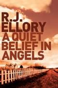 A Quiet Belief In Angels por R. J. Ellory
