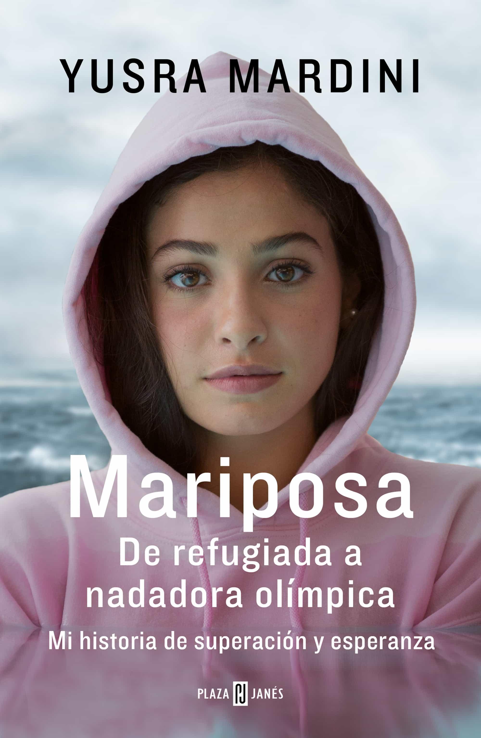 mariposa: de refugiada a nadadora olímpica. mi historia de superacion y esperanza-yusra mardini-9788401022135
