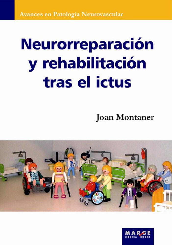 Neurorreparación Y Rehabilitación Tras El Ictus   por Joan Montaner
