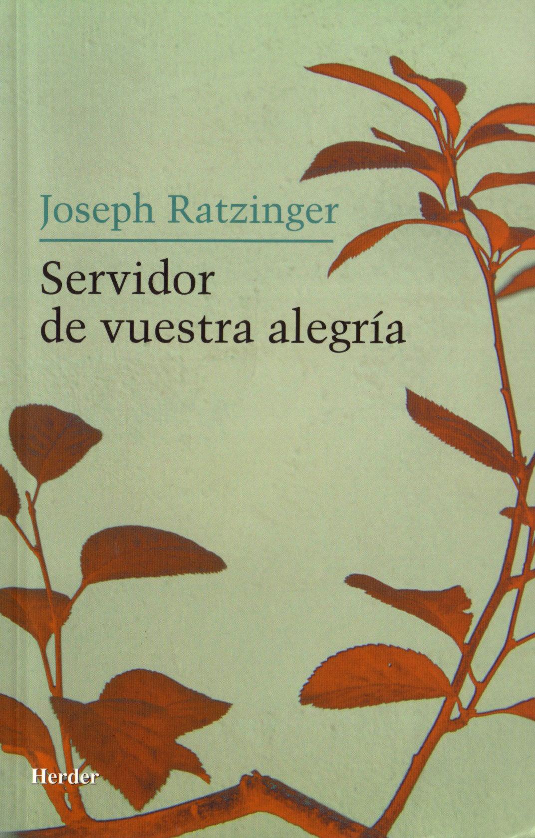 Servidor De Vuestra Alegria por Joseph Benedicto Xvi Ratzinger epub