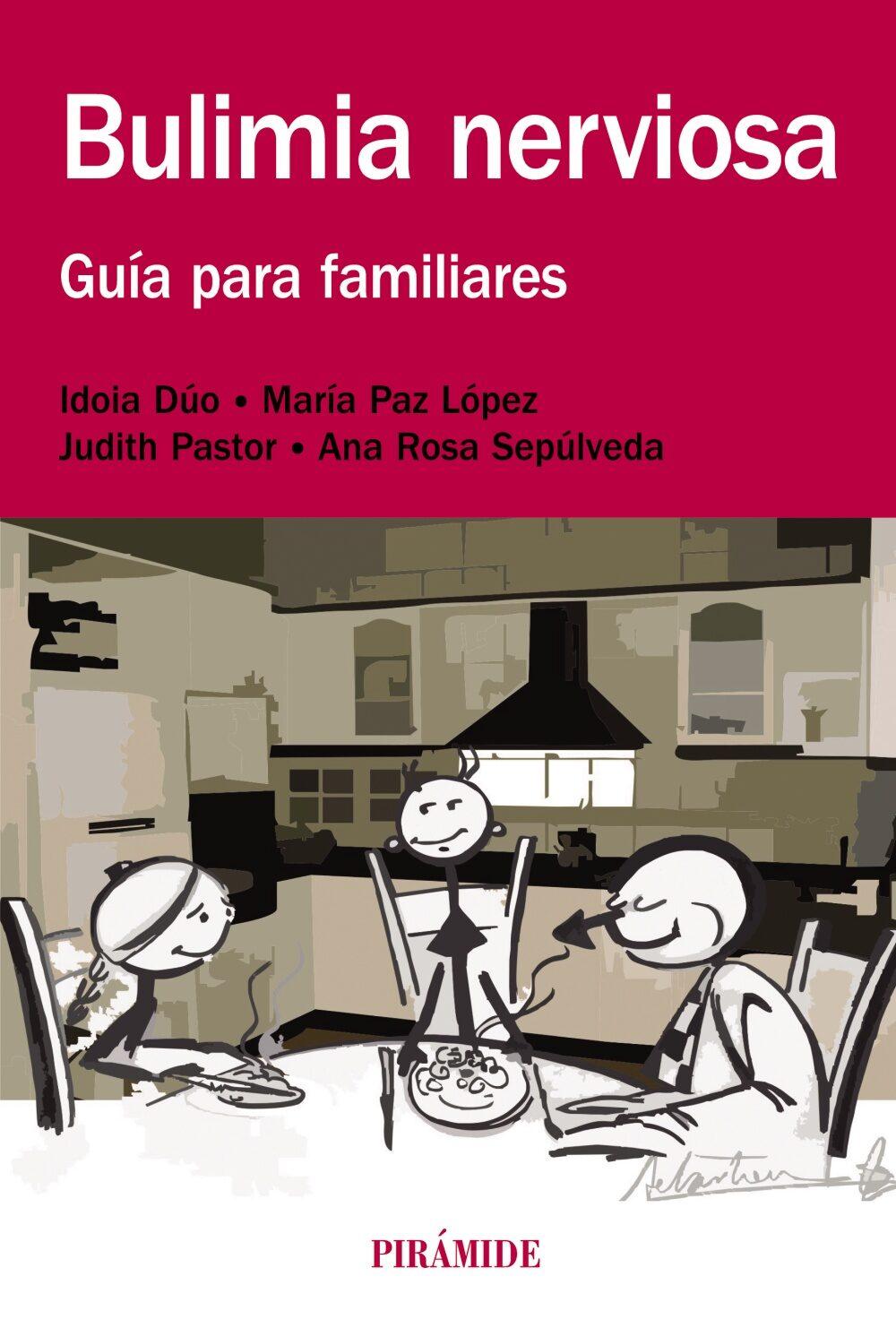 Bulimia Nerviosa: Guia Para Familiares por Idoia Duo;                                                                                                                                                                                                          Pastor