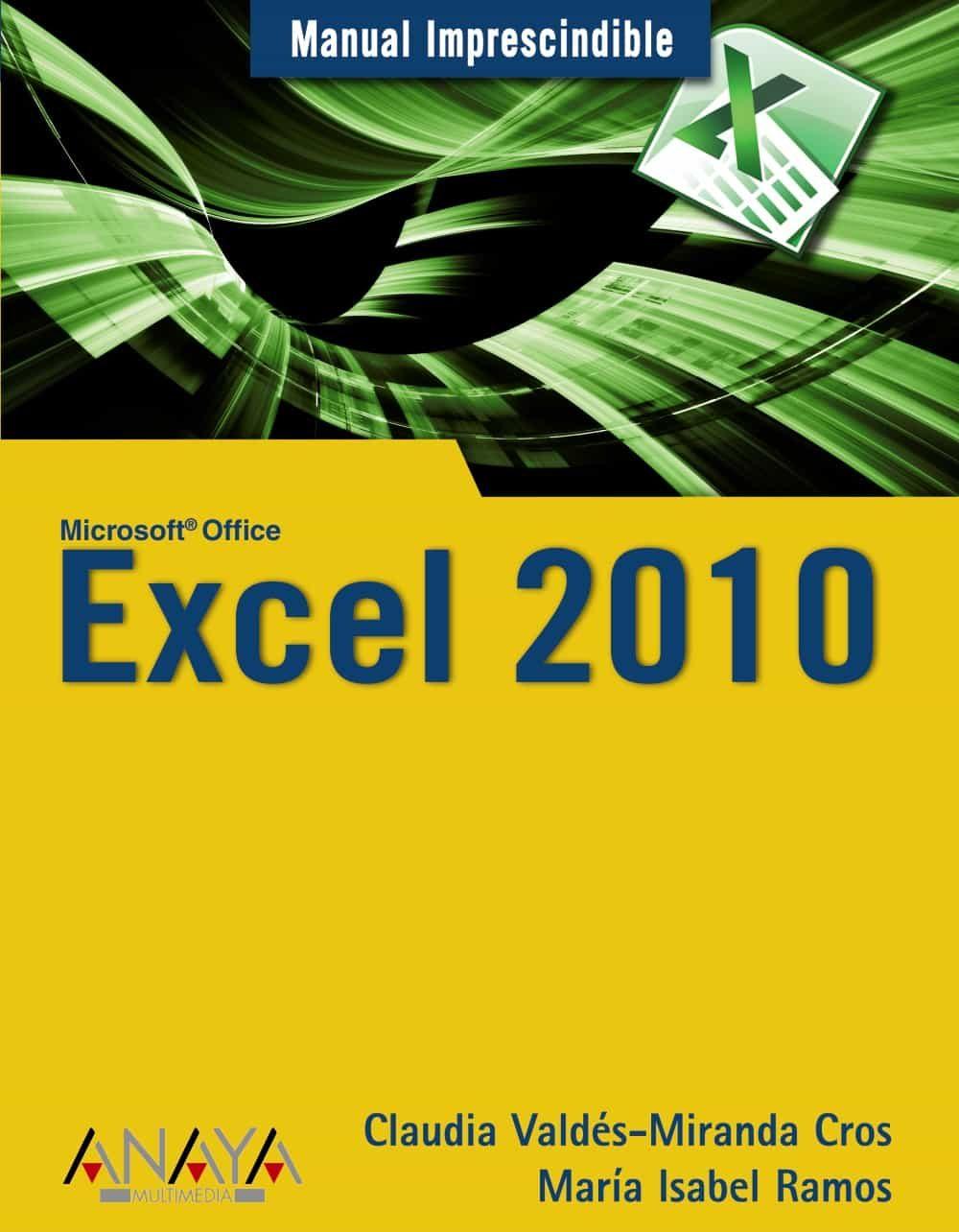 Excel 2010 (manual Imprescindible) por Claudia Valdes-miranda