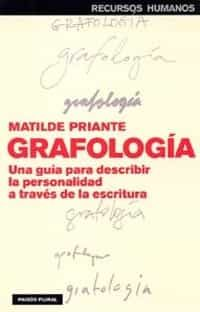 Grafologia: Una Guia Para Describir La Personalidad A Traves De L A Escritura por Matilde Priante
