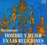 para comprender hombre y mujer en las religiones-xabier pikaza ibarrondo-9788481690835