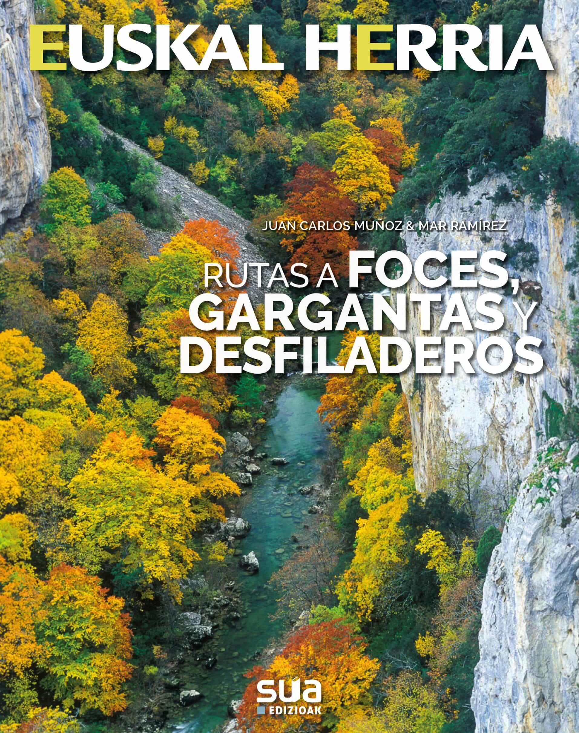 Rutas A Foces, Gargantas Y Desfiladeros por Juan Carlos Muñoz;                                                           Mar Ibañez