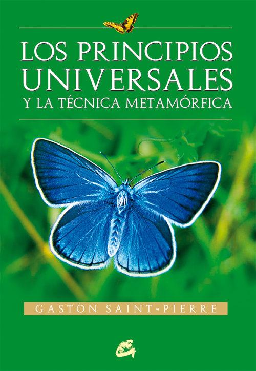 Los Principios Universales Y La Tecnica Metamorfica por Gaston Saint Pierre